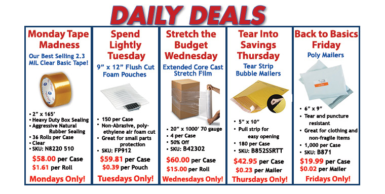 Daily Deals - Stretch Wrap, Poly-Bags, Corrugated Boxes, Tape