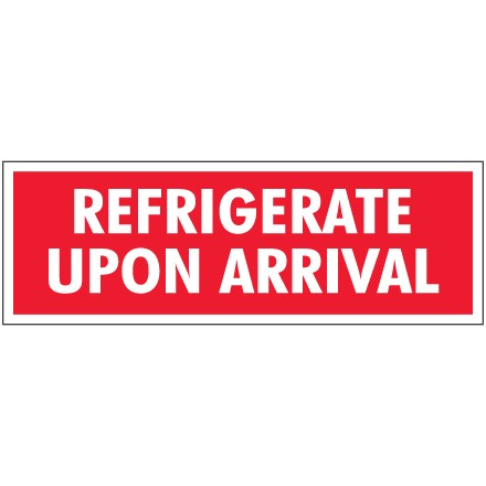 """1 1/2 x 4"""" - """"Refrigerate Upon Arrival"""" Labels"""