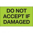 "3 x 5"" - ""Do Not Accept If Damaged"" (Fluorescent Green) Labels"