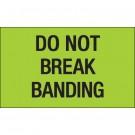"""3 x 5"""" - """"Do Not Break Banding"""" (Fluorescent Green) Labels"""