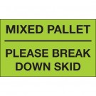 "3 x 5"" - ""Mixed Pallet - Please Break Down Skid"" (Fluorescent Green) Labels"