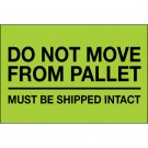 "4 x 6"" - ""Do Not Move From Pallet"" (Fluorescent Green) Labels"