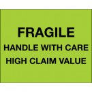 "8 x 10"" - ""Fragile Handle With Care - High Claim Value"" (Fluorescent Green) Labels"
