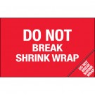 "5 x 8"" - ""Do Not Break Shrink Wrap"" (Bill of Lading) Labels"