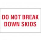 "3 x 5"" - ""Do Not Break Down Skids"" Labels"