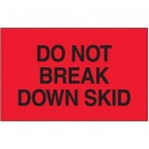 "3 x 5"" - ""Do Not Break Down Skid"" (Fluorescent Red) Labels"