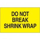 "3 x 5"" - ""Do Not Break Shrink Wrap"" (Fluorescent Yellow) Labels"