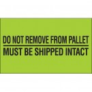 "3 x 5"" - ""Do Not Remove From Pallet"" (Fluorescent Green) Labels"
