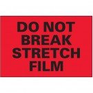 "4 x 6"" - ""Do Not Break Stretch Film"" (Fluorescent Red) Labels"