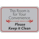 """This Room is for Your Convenience…"" 6 x 9"" Facility Sign"
