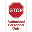 """STOP - Authorized Personnel…"" 9 x 6"" Facility Sign"