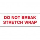 "2"" x 110 yds. - ""Do Not Break Stretch Wrap"" Tape Logic® Pre-Printed Carton Sealing Tape"